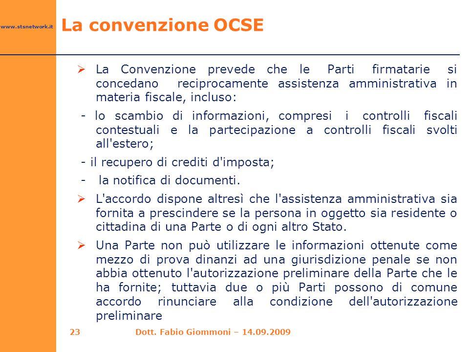 www.stsnetwork.it  La Convenzione prevede che le Parti firmatarie si concedano reciprocamente assistenza amministrativa in materia fiscale, incluso: