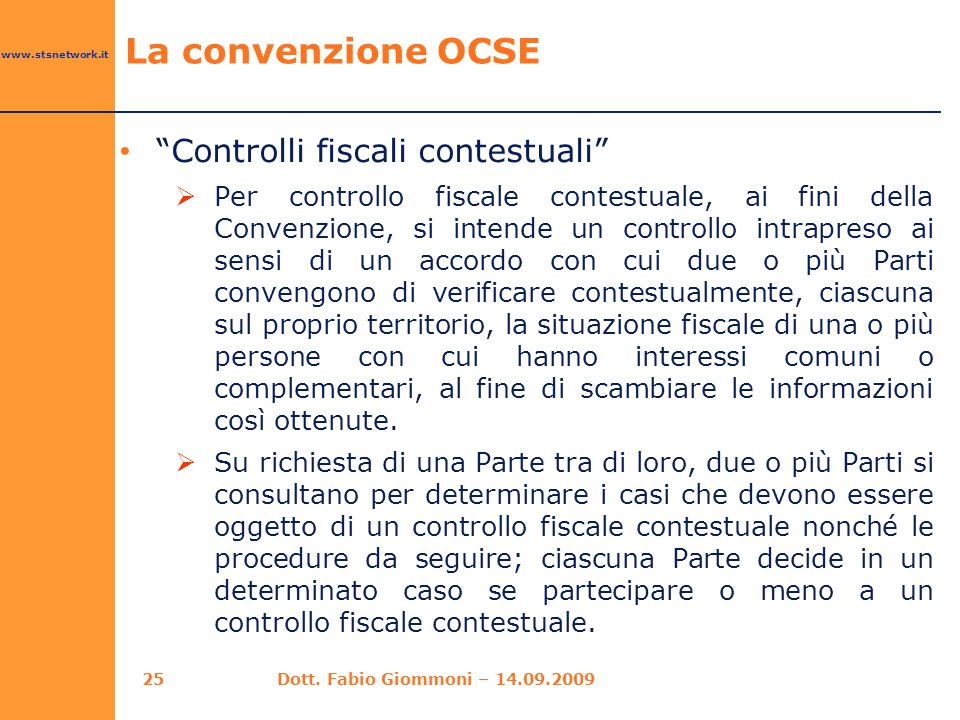 """www.stsnetwork.it """"Controlli fiscali contestuali""""  Per controllo fiscale contestuale, ai fini della Convenzione, si intende un controllo intrapreso a"""