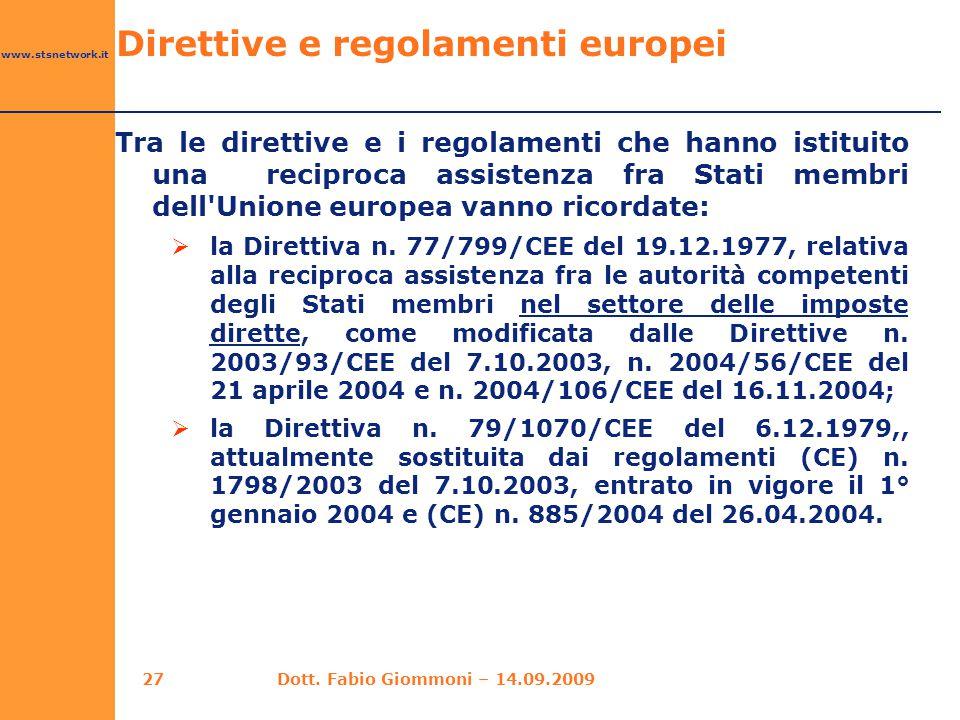 www.stsnetwork.it Direttive e regolamenti europei Tra le direttive e i regolamenti che hanno istituito una reciproca assistenza fra Stati membri dell'