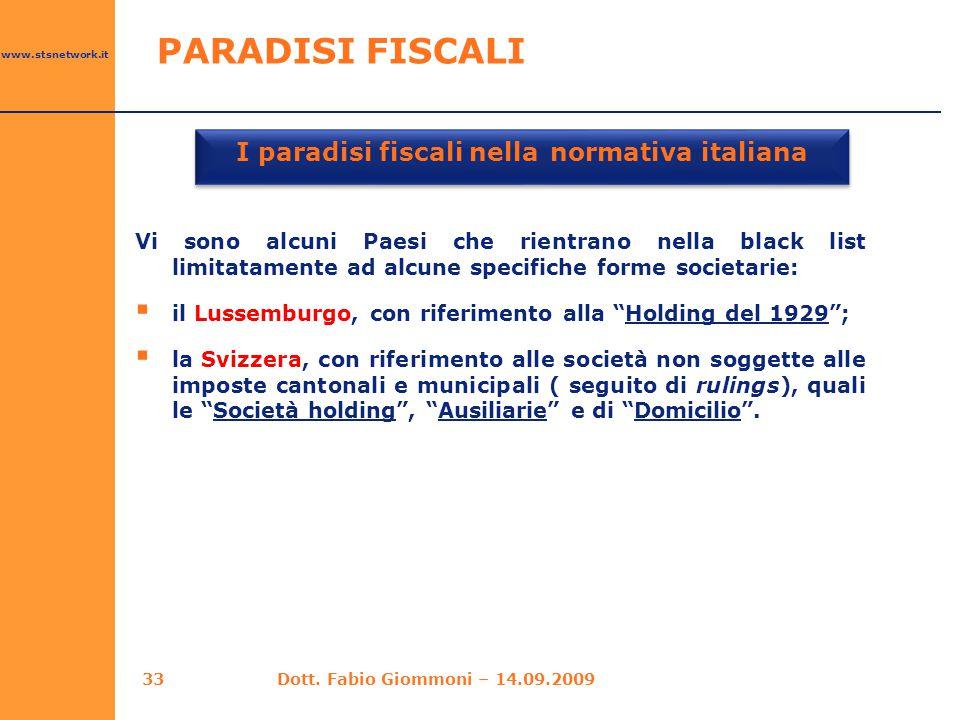 www.stsnetwork.it I paradisi fiscali nella normativa italiana Vi sono alcuni Paesi che rientrano nella black list limitatamente ad alcune specifiche f