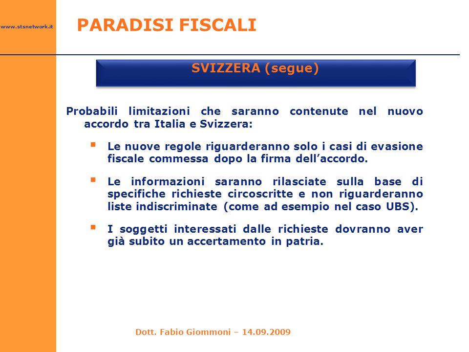 www.stsnetwork.it SVIZZERA (segue) Probabili limitazioni che saranno contenute nel nuovo accordo tra Italia e Svizzera:  Le nuove regole riguarderann