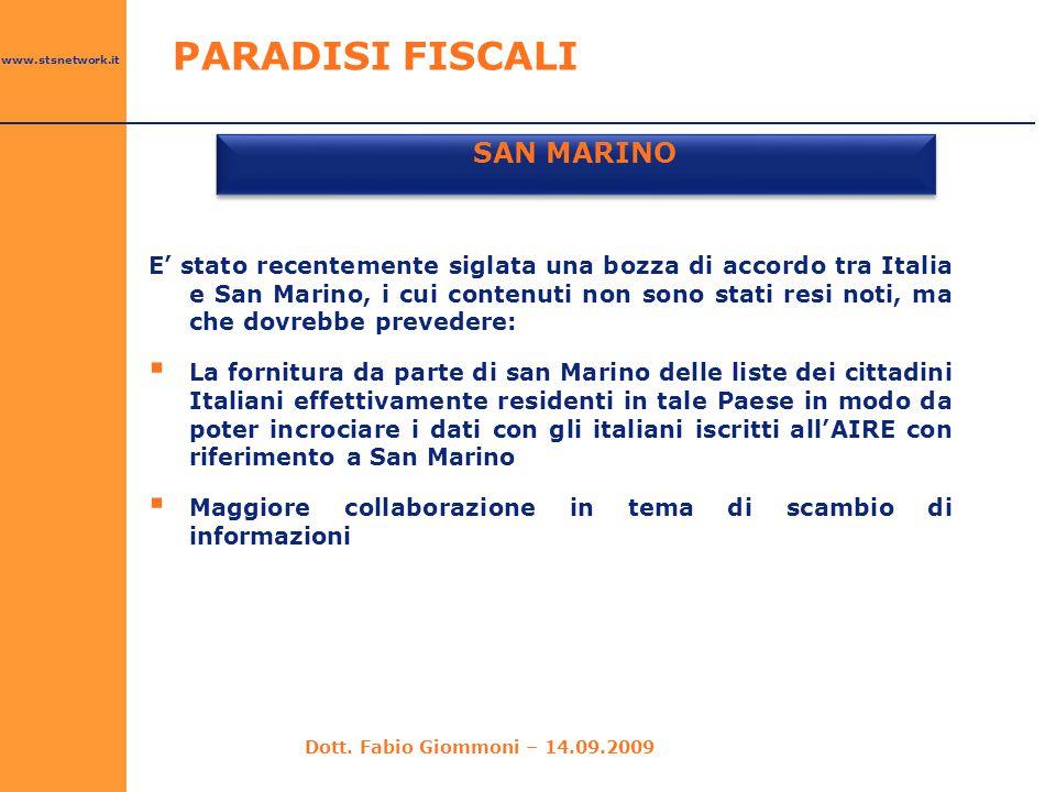 www.stsnetwork.it SAN MARINO E' stato recentemente siglata una bozza di accordo tra Italia e San Marino, i cui contenuti non sono stati resi noti, ma