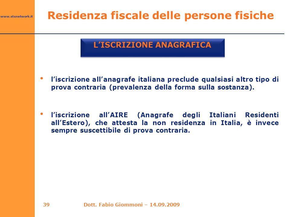 www.stsnetwork.it l'iscrizione all'anagrafe italiana preclude qualsiasi altro tipo di prova contraria (prevalenza della forma sulla sostanza). l'iscri