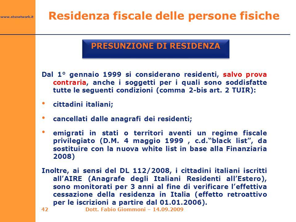 www.stsnetwork.it PRESUNZIONE DI RESIDENZA Dal 1° gennaio 1999 si considerano residenti, salvo prova contraria, anche i soggetti per i quali sono sodd