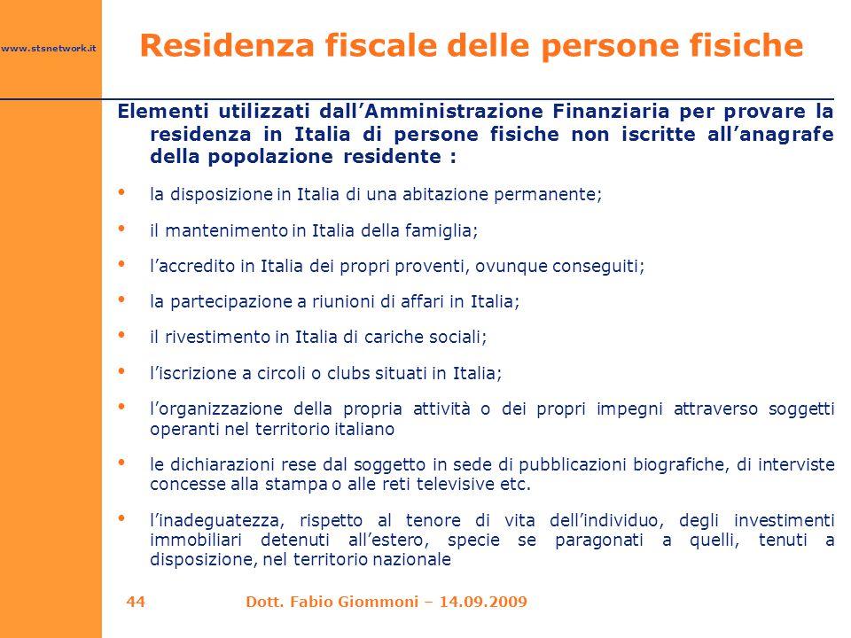 www.stsnetwork.it Elementi utilizzati dall'Amministrazione Finanziaria per provare la residenza in Italia di persone fisiche non iscritte all'anagrafe
