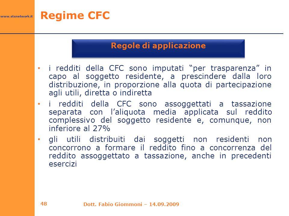"""www.stsnetwork.it i redditi della CFC sono imputati """"per trasparenza"""" in capo al soggetto residente, a prescindere dalla loro distribuzione, in propor"""