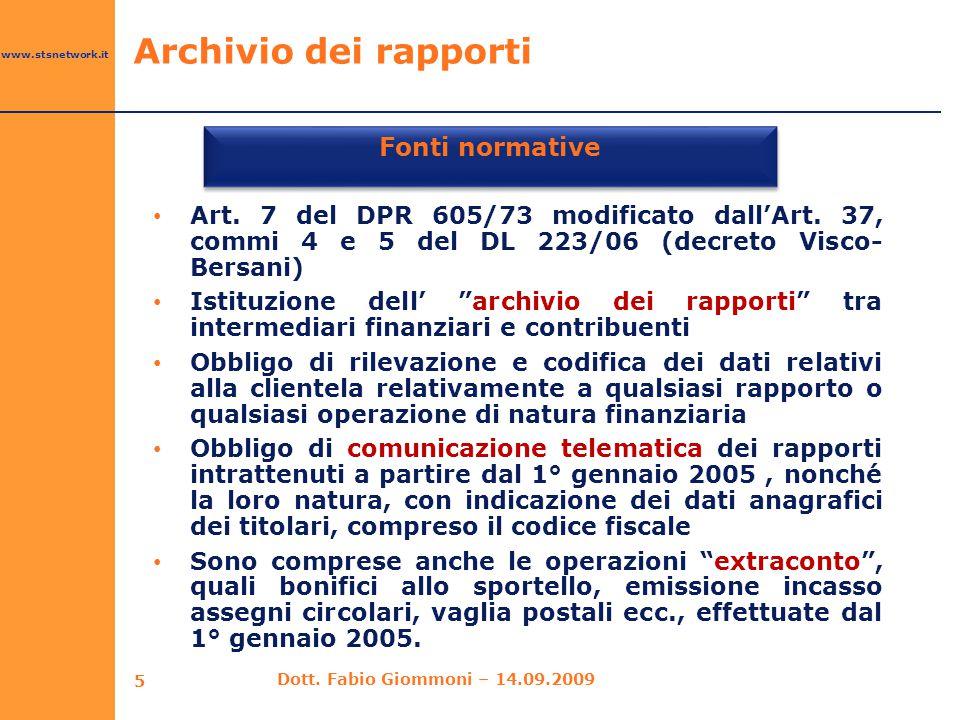 """www.stsnetwork.it Art. 7 del DPR 605/73 modificato dall'Art. 37, commi 4 e 5 del DL 223/06 (decreto Visco- Bersani) Istituzione dell' """"archivio dei ra"""
