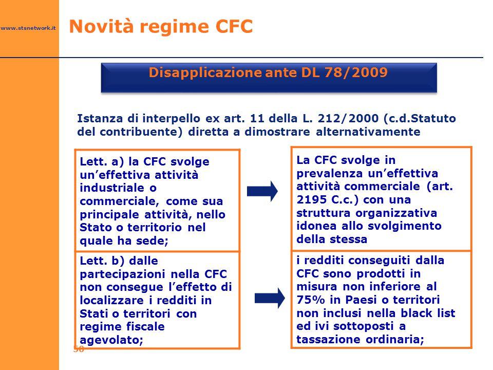 www.stsnetwork.it 50 Disapplicazione ante DL 78/2009 Lett. a) la CFC svolge un'effettiva attività industriale o commerciale, come sua principale attiv
