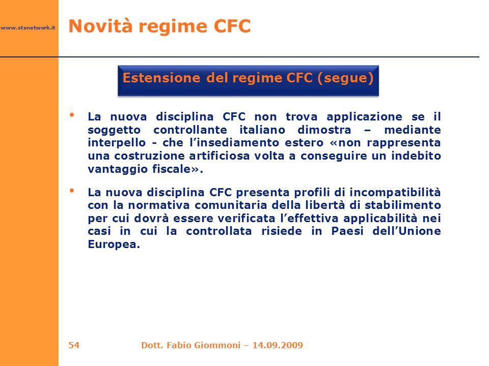 www.stsnetwork.it Estensione del regime CFC (segue) La nuova disciplina CFC non trova applicazione se il soggetto controllante italiano dimostra – med