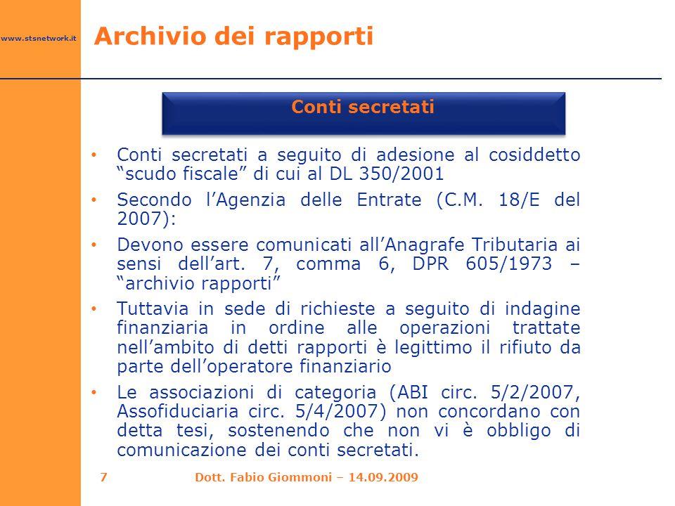 www.stsnetwork.it 8 Operazioni registrate nell'archivio Rapporti finanziari 890 milioni (di cui 290 milioni cointestati) Archivio dei rapporti Operazioni extraconto 85 milioni Dott.
