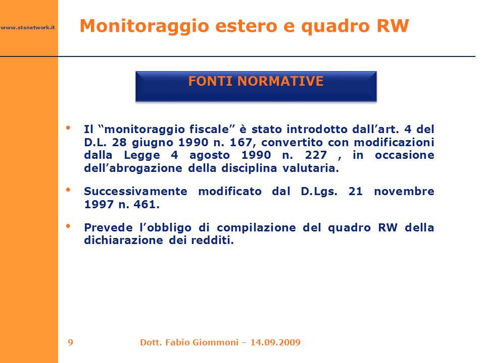 """www.stsnetwork.it Monitoraggio estero e quadro RW FONTI NORMATIVE 9 Il """"monitoraggio fiscale"""" è stato introdotto dall'art. 4 del D.L. 28 giugno 1990 n"""