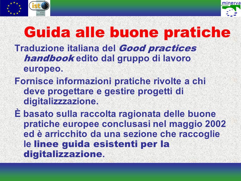 Guida alle buone pratiche Traduzione italiana del Good practices handbook edito dal gruppo di lavoro europeo.