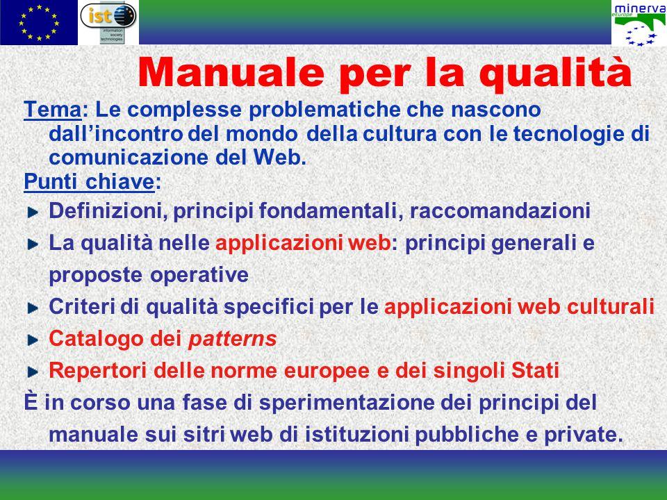 Manuale per la qualità Tema: Le complesse problematiche che nascono dall'incontro del mondo della cultura con le tecnologie di comunicazione del Web.