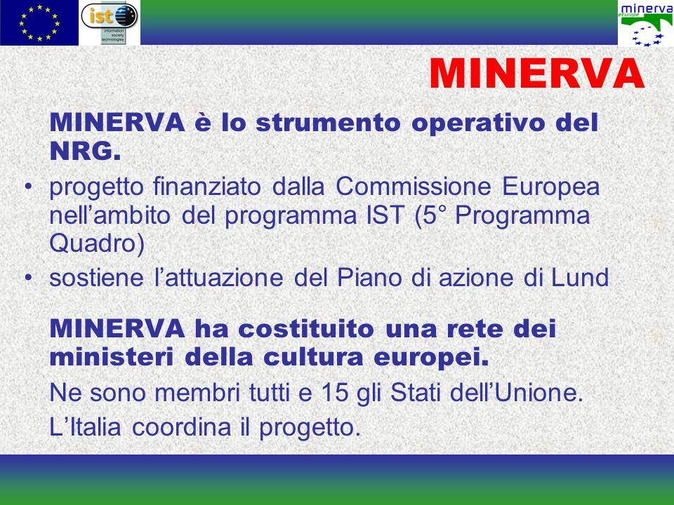 Per ulteriori informazioni: www.minervaeurope.org rcaffo@beniculturali.it