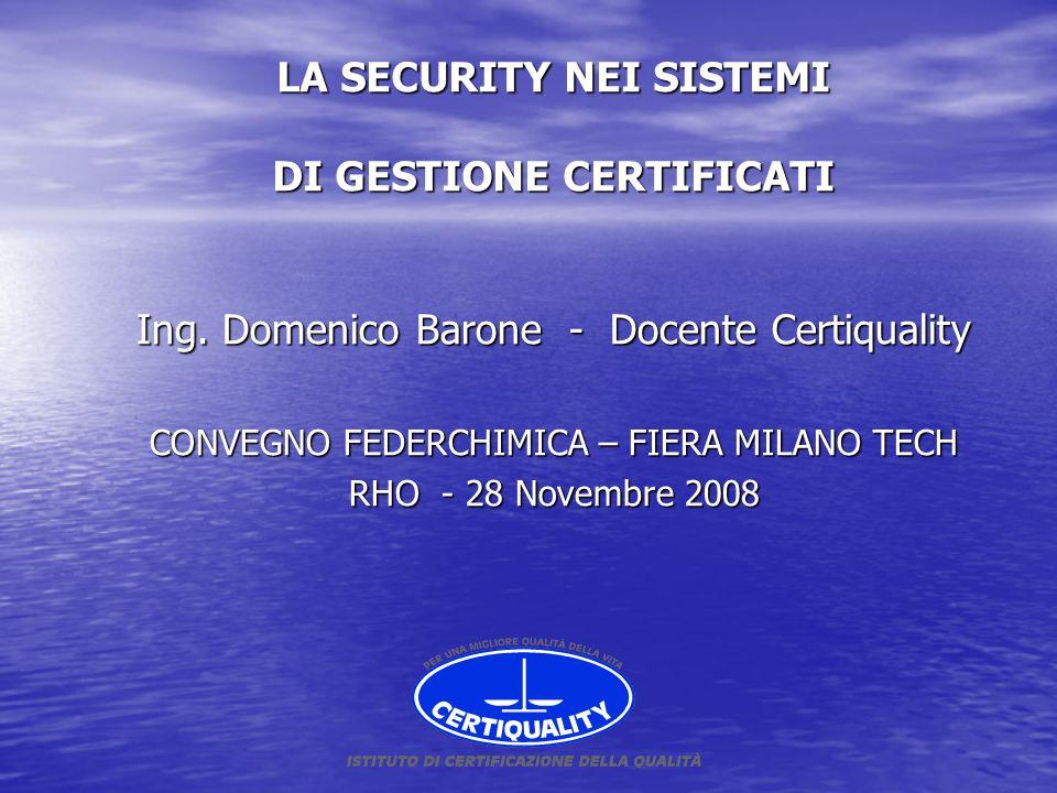 LA SECURITY NEI SISTEMI DI GESTIONE CERTIFICATI Ing.
