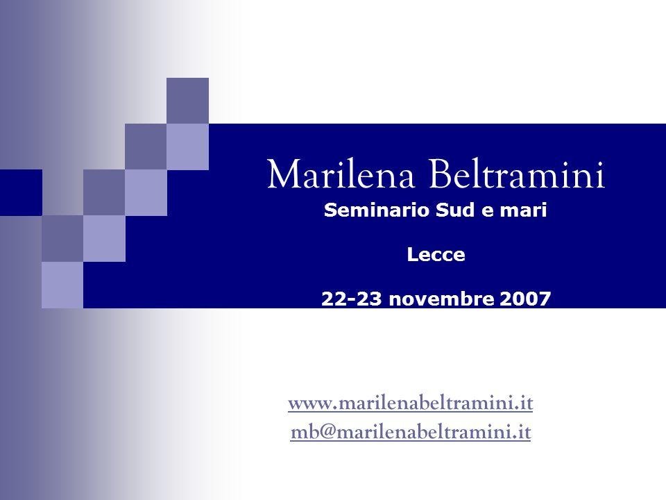 Marilena Beltramini Seminario Sud e mari Lecce 22-23 novembre 2007 www.marilenabeltramini.it mb@marilenabeltramini.it