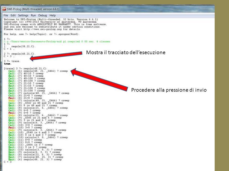 Mostra il tracciato dell'esecuzione Procedere alla pressione di invio