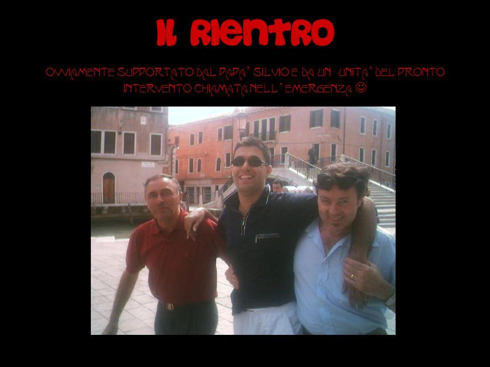 Il Rientro ovviamente supportato dal papa ' Silvio e da un'unita ' del Pronto Intervento chiamata nell ' emergenza