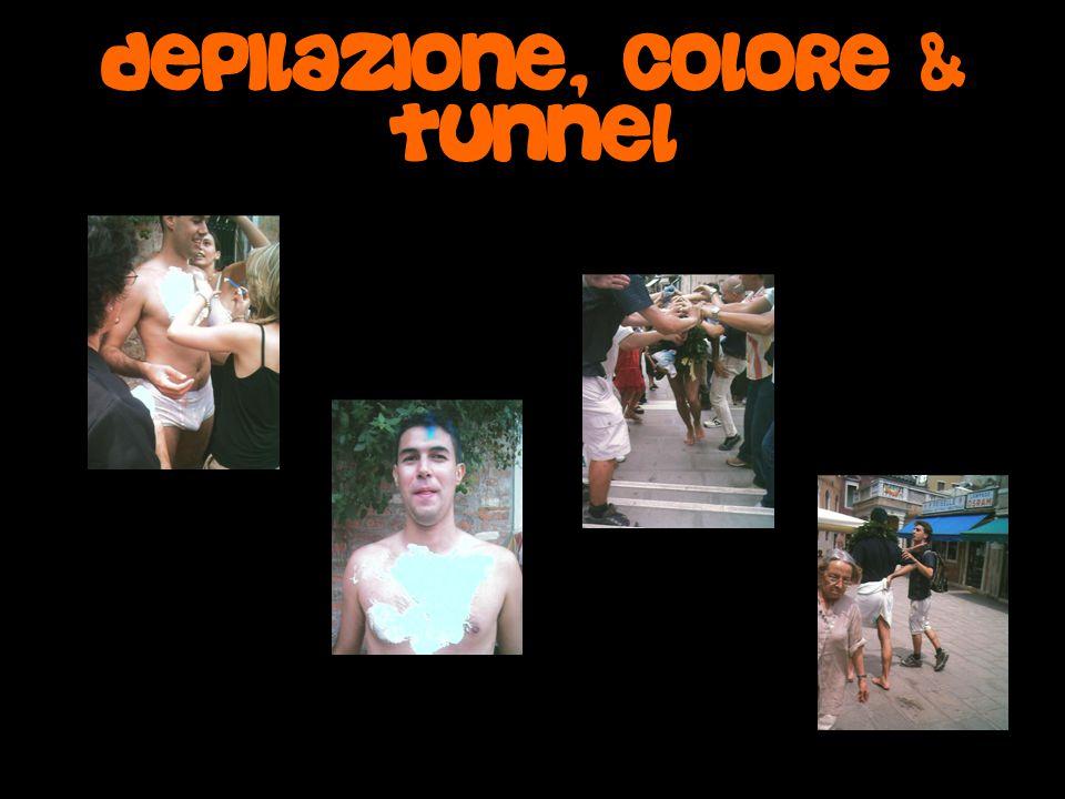 Depilazione, Colore & Tunnel