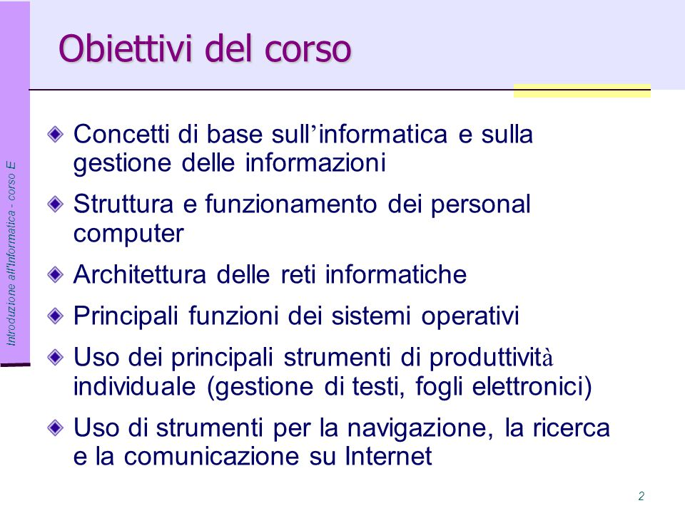 Introduzione all Informatica - corso E 3 Programma (teoria) Definizione di Informatica.