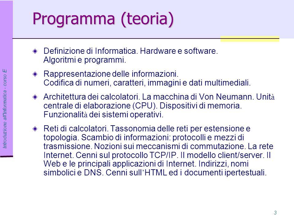 Introduzione all Informatica - corso E 4 Programma (esercitazioni) Uso del sistema operativo Windows.