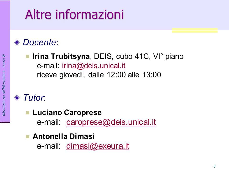 Introduzione all Informatica - corso E 9 Orario LUNEDI MARTEDI MERCOLEDI GIOVEDI VENERDI 8.30 Lab.