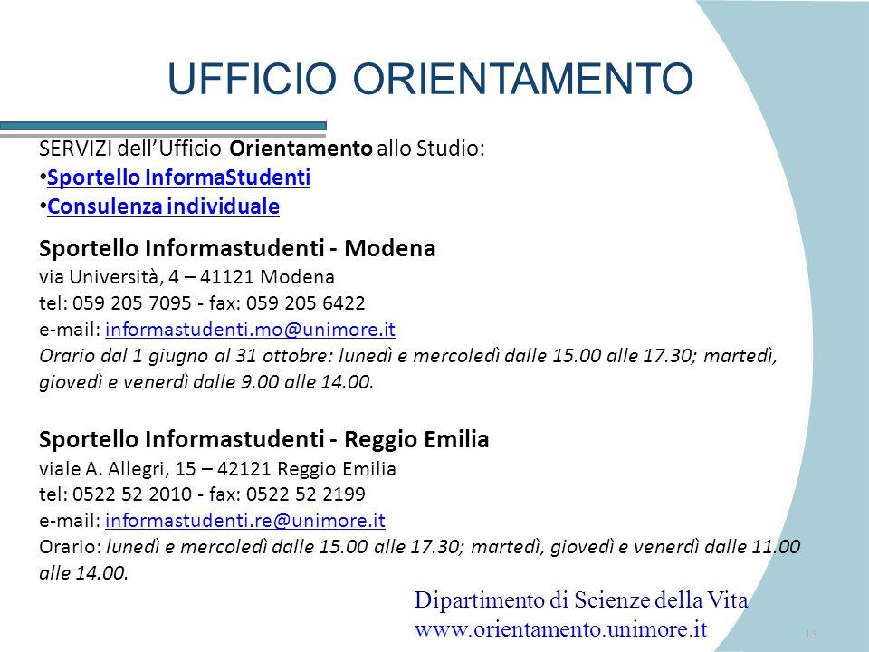 15 UFFICIO ORIENTAMENTO SERVIZI dell'Ufficio Orientamento allo Studio: Sportello InformaStudenti Consulenza individuale Sportello Informastudenti - Modena via Università, 4 – 41121 Modena tel: 059 205 7095 - fax: 059 205 6422 e-mail: informastudenti.mo@unimore.it Orario dal 1 giugno al 31 ottobre: lunedì e mercoledì dalle 15.00 alle 17.30; martedì, giovedì e venerdì dalle 9.00 alle 14.00.informastudenti.mo@unimore.it Sportello Informastudenti - Reggio Emilia viale A.