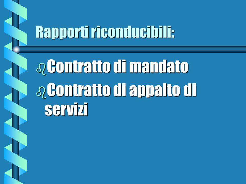 Rapporti riconducibili: b Contratto di mandato b Contratto di appalto di servizi