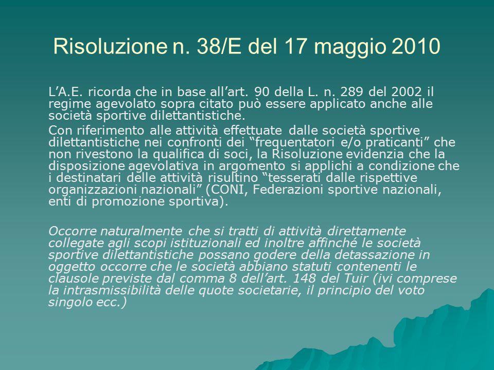 Risoluzione n. 38/E del 17 maggio 2010 L'A.E. ricorda che in base all'art. 90 della L. n. 289 del 2002 il regime agevolato sopra citato può essere app