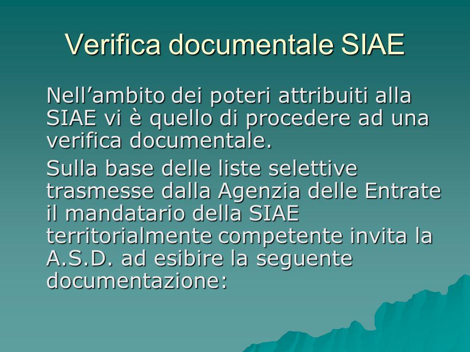 Verifica documentale SIAE Nell'ambito dei poteri attribuiti alla SIAE vi è quello di procedere ad una verifica documentale. Sulla base delle liste sel