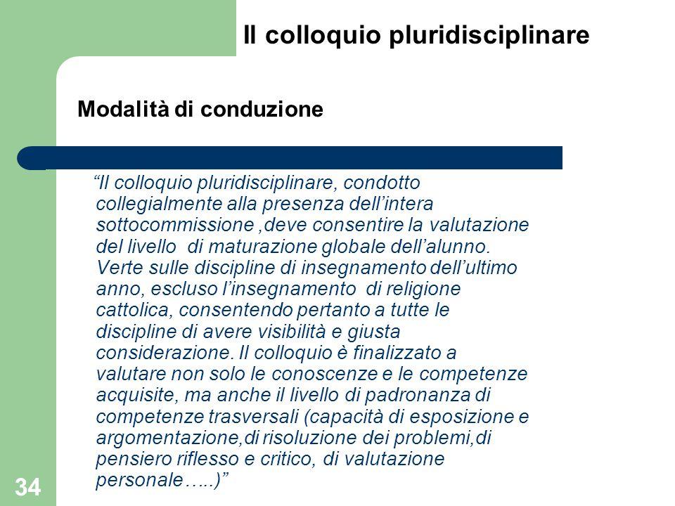 """""""Il colloquio pluridisciplinare, condotto collegialmente alla presenza dell'intera sottocommissione,deve consentire la valutazione del livello di matu"""