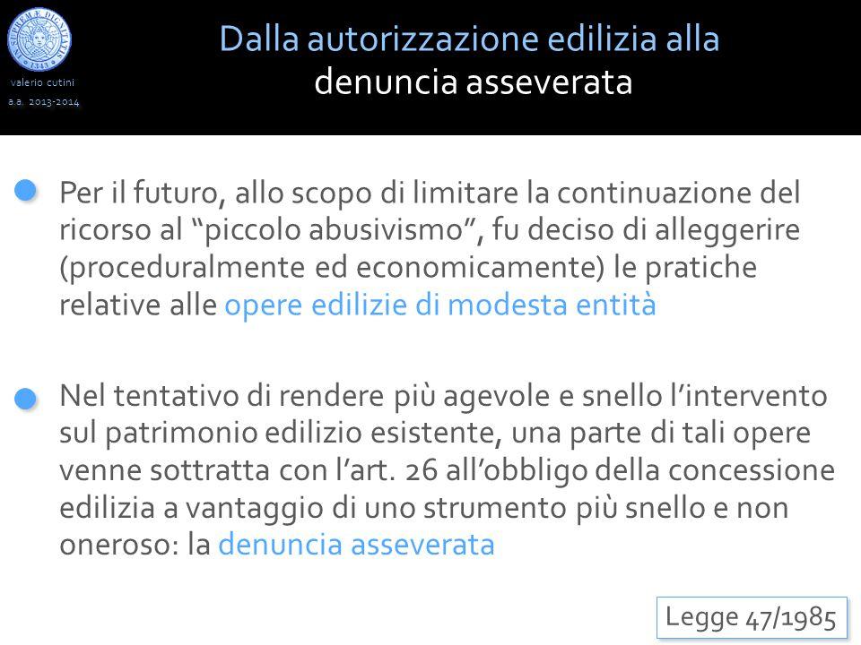 """valerio cutini a.a. 2013-2014 Per il futuro, allo scopo di limitare la continuazione del ricorso al """"piccolo abusivismo"""", fu deciso di alleggerire (pr"""
