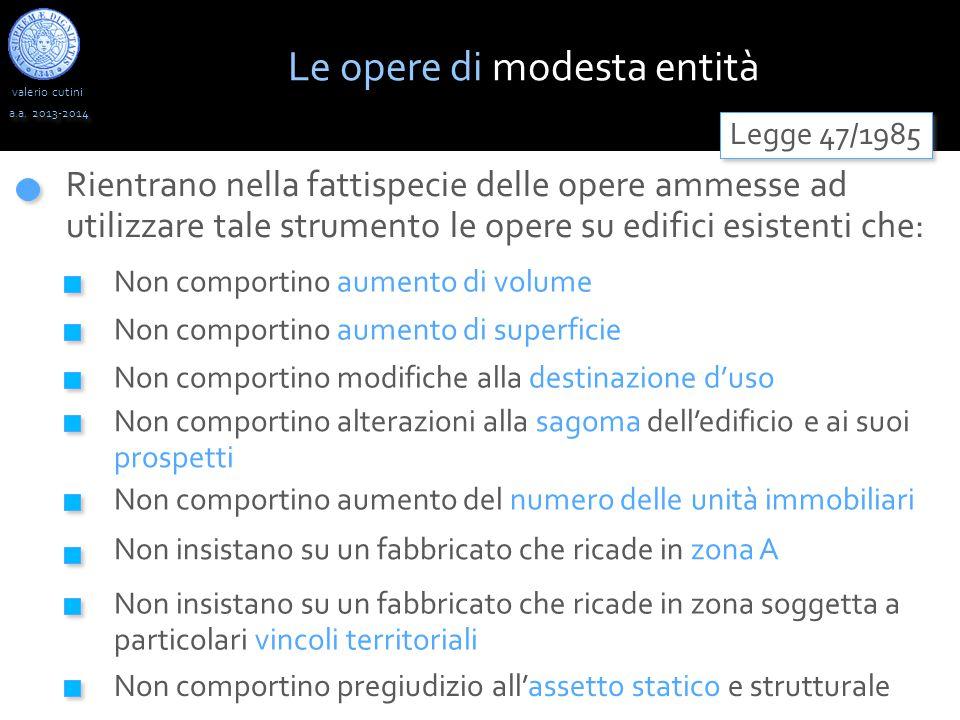 valerio cutini a.a. 2013-2014 Rientrano nella fattispecie delle opere ammesse ad utilizzare tale strumento le opere su edifici esistenti che: Legge 47