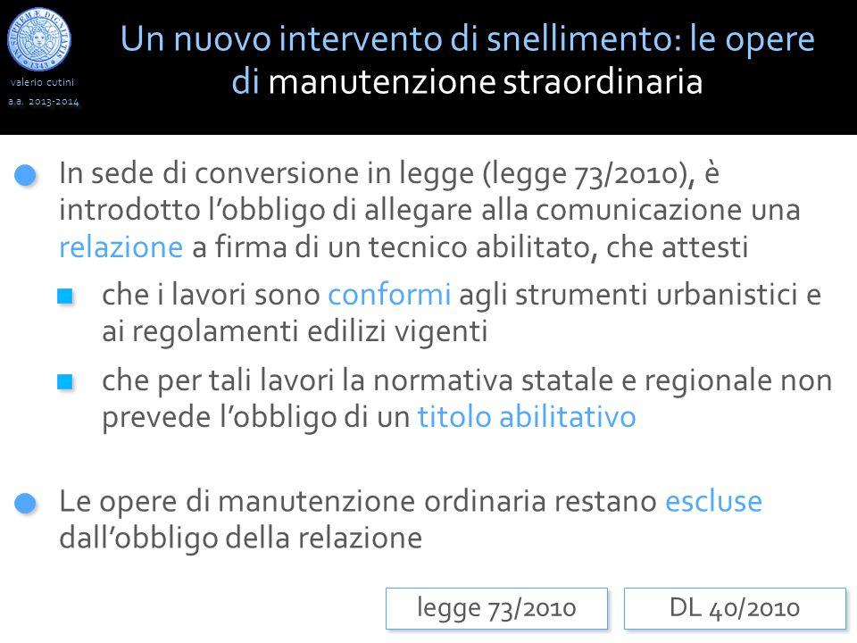 valerio cutini a.a. 2013-2014 In sede di conversione in legge (legge 73/2010), è introdotto l'obbligo di allegare alla comunicazione una relazione a f