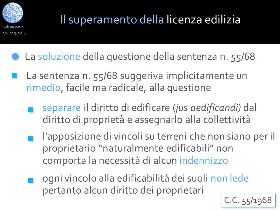 valerio cutini a.a. 2013-2014 La soluzione della questione della sentenza n. 55/68 La sentenza n. 55/68 suggeriva implicitamente un rimedio, facile ma