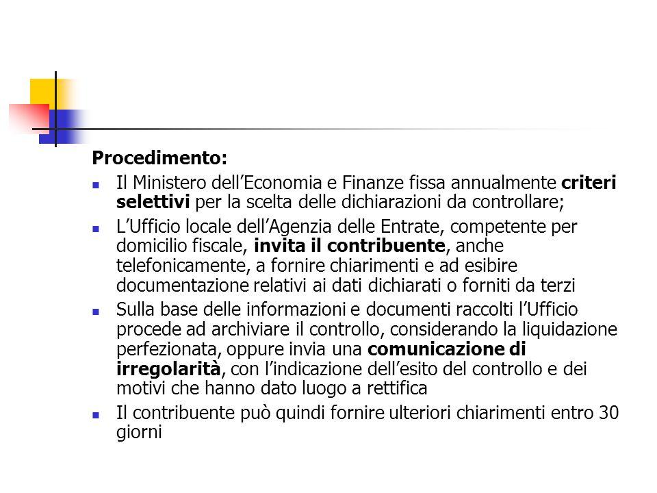 Procedimento: Il Ministero dell'Economia e Finanze fissa annualmente criteri selettivi per la scelta delle dichiarazioni da controllare; L'Ufficio loc