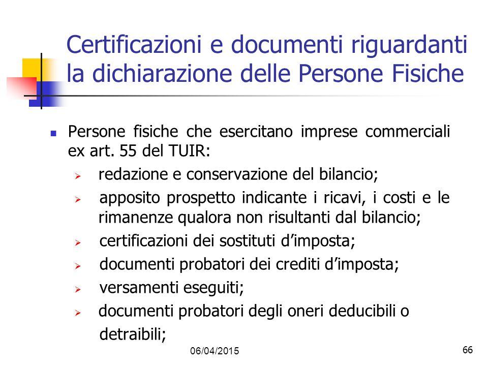 66 Certificazioni e documenti riguardanti la dichiarazione delle Persone Fisiche Persone fisiche che esercitano imprese commerciali ex art. 55 del TUI