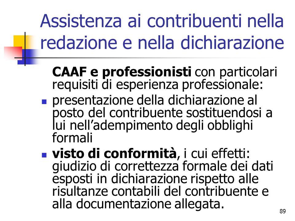 89 Assistenza ai contribuenti nella redazione e nella dichiarazione CAAF e professionisti con particolari requisiti di esperienza professionale: prese