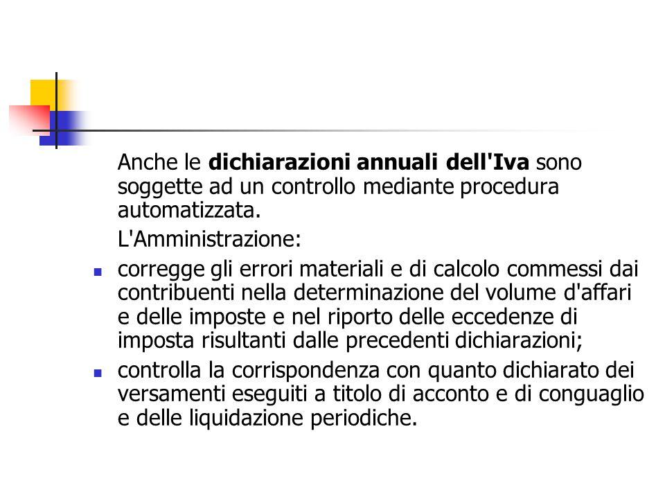 Anche le dichiarazioni annuali dell'Iva sono soggette ad un controllo mediante procedura automatizzata. L'Amministrazione: corregge gli errori materia