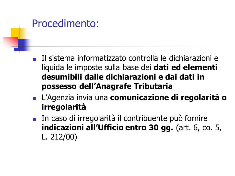 Procedimento: Il sistema informatizzato controlla le dichiarazioni e liquida le imposte sulla base dei dati ed elementi desumibili dalle dichiarazioni