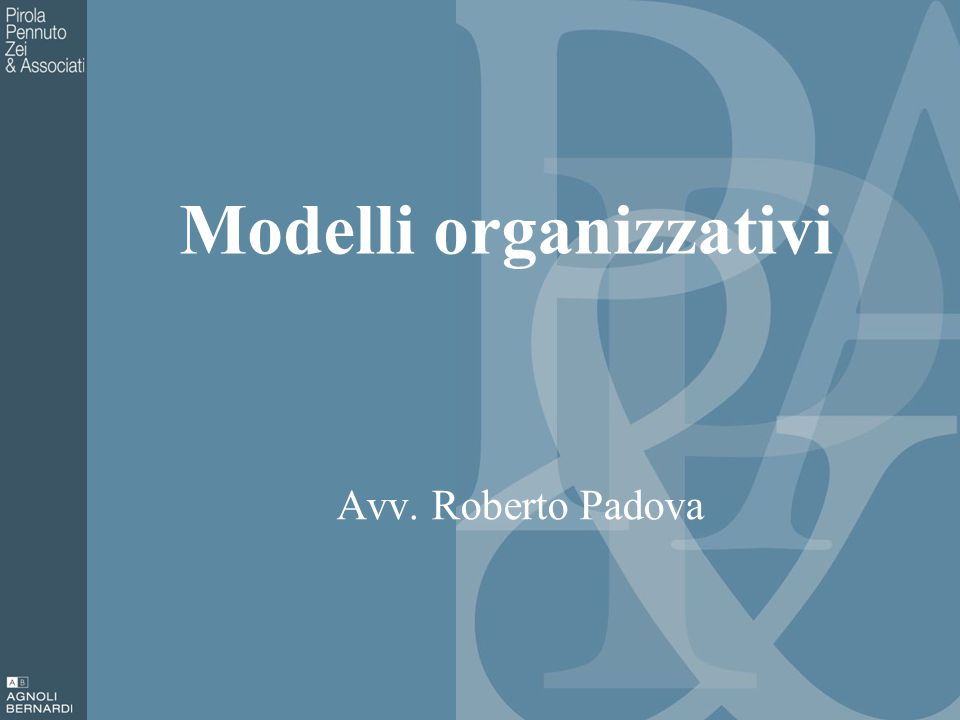 Modelli organizzativi Avv. Roberto Padova