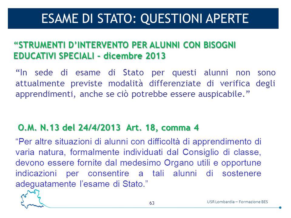 """63 USR Lombardia – Formazione BES ESAME DI STATO: QUESTIONI APERTE """"Per altre situazioni di alunni con difficoltà di apprendimento di varia natura, fo"""