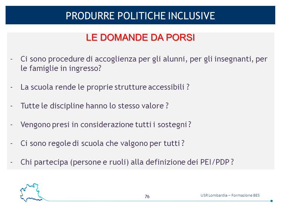 76 USR Lombardia – Formazione BES PRODURRE POLITICHE INCLUSIVE LE DOMANDE DA PORSI -Ci sono procedure di accoglienza per gli alunni, per gli insegnant