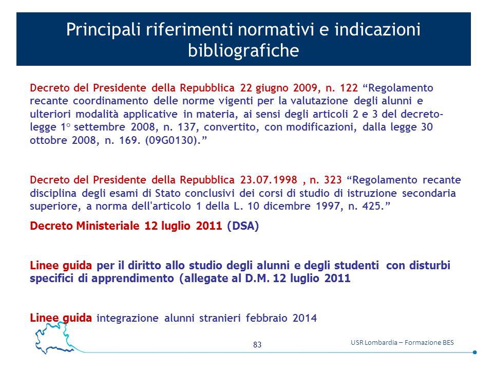83 USR Lombardia – Formazione BES Principali riferimenti normativi e indicazioni bibliografiche Decreto del Presidente della Repubblica 22 giugno 2009