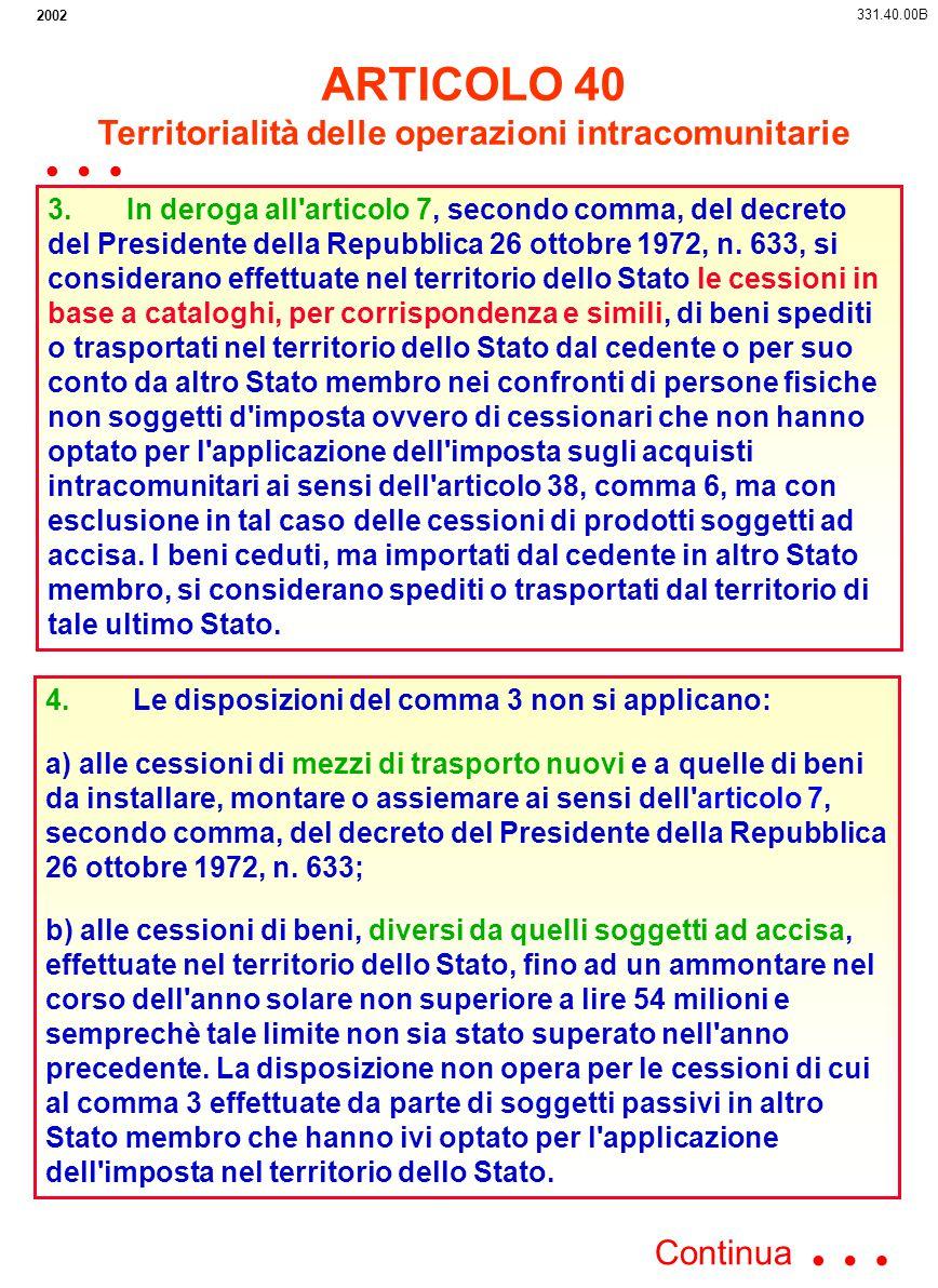 2002 3. In deroga all'articolo 7, secondo comma, del decreto del Presidente della Repubblica 26 ottobre 1972, n. 633, si considerano effettuate nel te