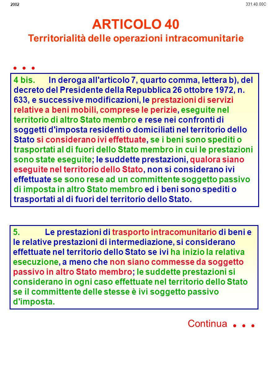 2002 4 bis. In deroga all'articolo 7, quarto comma, lettera b), del decreto del Presidente della Repubblica 26 ottobre 1972, n. 633, e successive modi