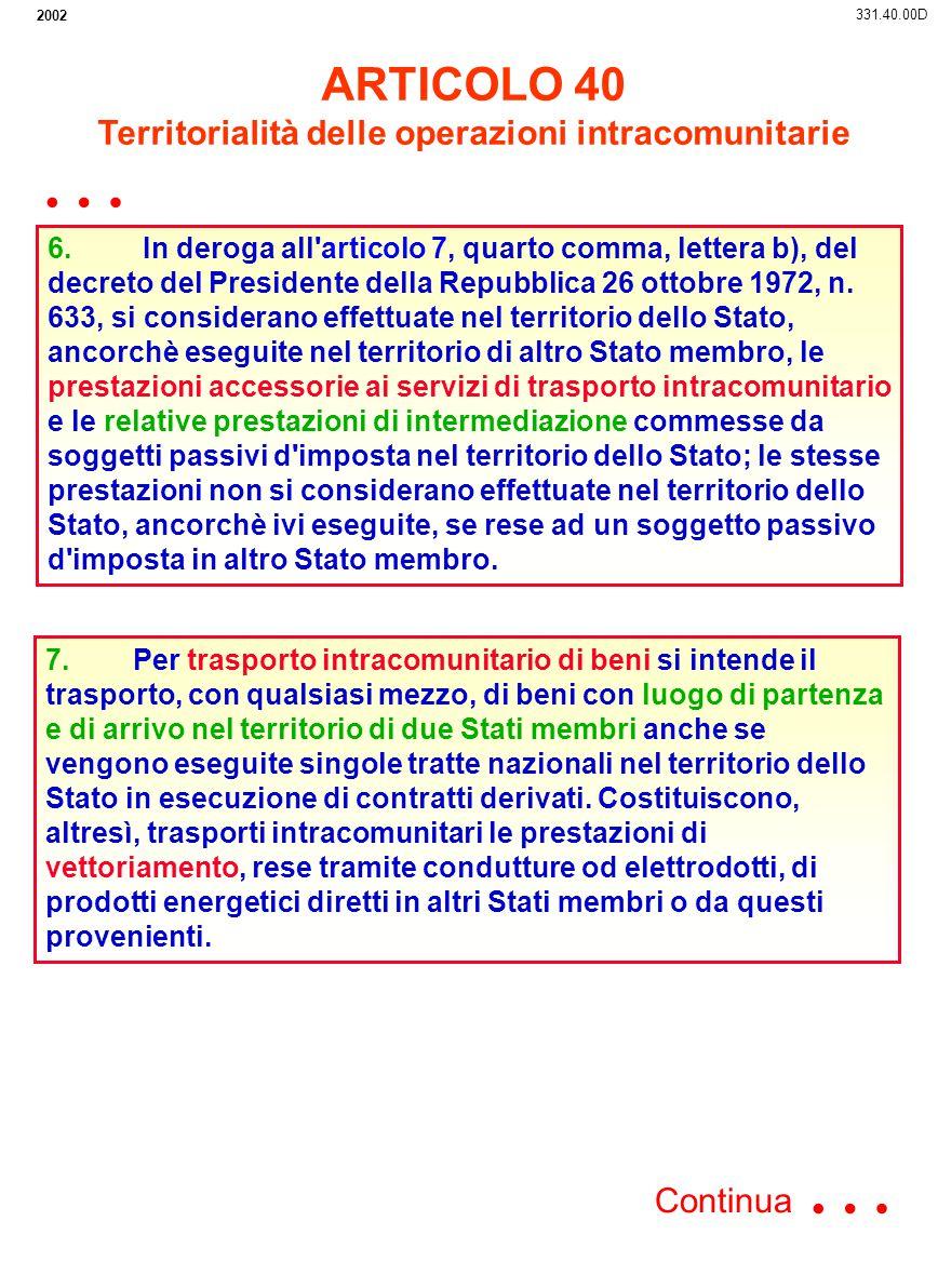 2002 6. In deroga all'articolo 7, quarto comma, lettera b), del decreto del Presidente della Repubblica 26 ottobre 1972, n. 633, si considerano effett