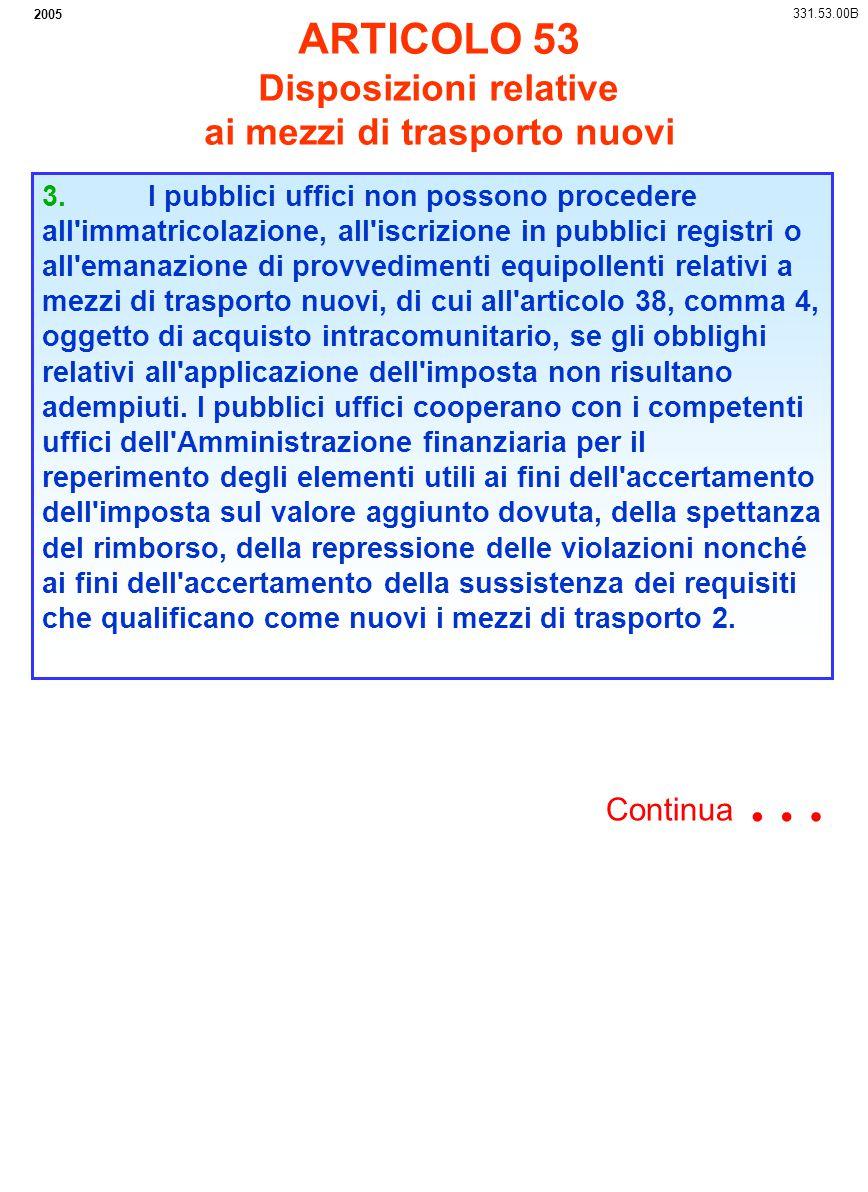 2005 331.53.00B 3. I pubblici uffici non possono procedere all'immatricolazione, all'iscrizione in pubblici registri o all'emanazione di provvedimenti