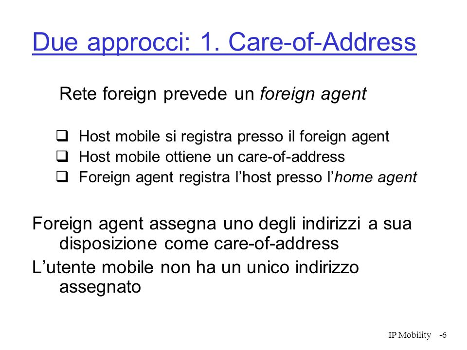 IP Mobility-7 Due approcci: 2.