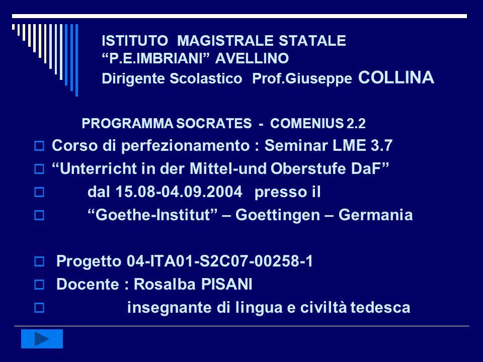 """ISTITUTO MAGISTRALE STATALE """"P.E.IMBRIANI"""" AVELLINO Dirigente Scolastico Prof.Giuseppe COLLINA PROGRAMMA SOCRATES - COMENIUS 2.2  Corso di perfeziona"""